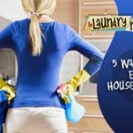 5 Ways For Easy Housekeeping