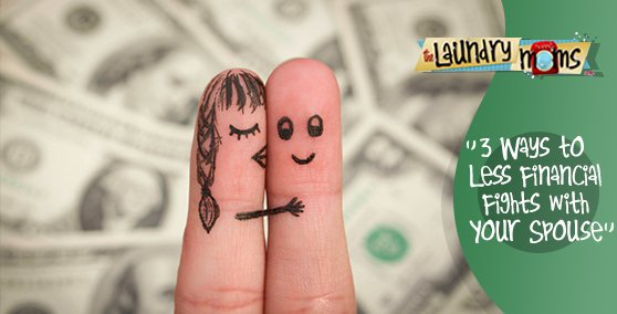 3 Ways to Less Financial Fights with Your Spouse