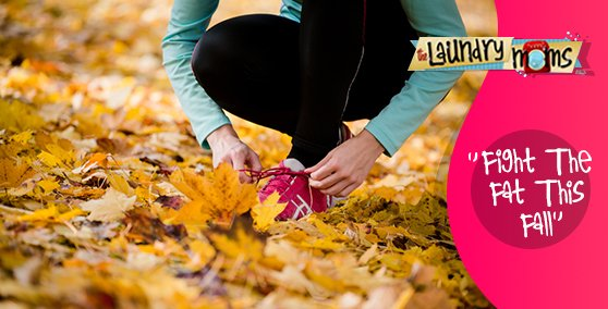Fight The Fat This Fall