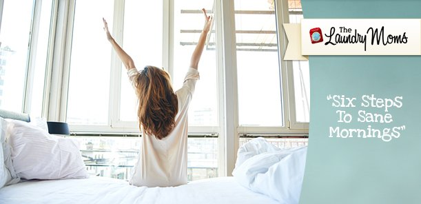 Six Steps To Sane Mornings