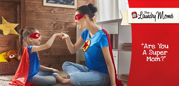 Are You A Super Mom