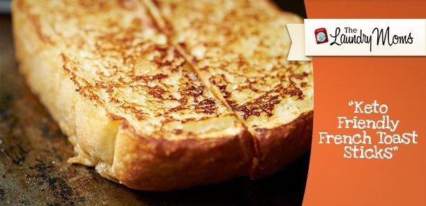 Keto Friendly French Toast Sticks