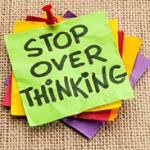 Overthinking Kills Activity
